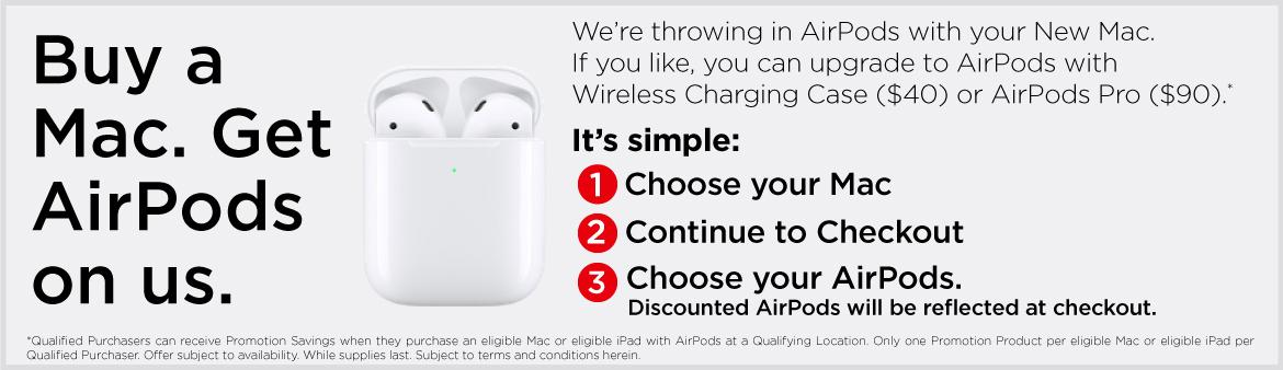 Buy a Mac. Get Airpods on us.